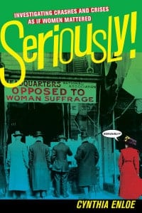 Seriously!: Investigating Crashes and Crises as If Women Mattered (2013)