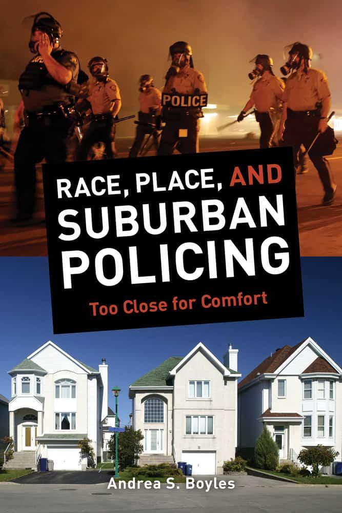9780520282391-boyles-race,place,suburbanpolicing